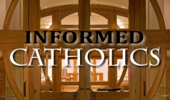 Informed Catholics